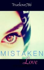 Mistaken Love by truelove786
