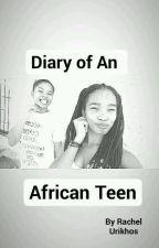 Diary Of An African Teen by rileyrachel