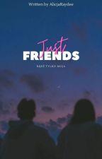 Just friends ✓ by alicja1241