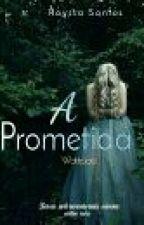 A Prometida by rarah120