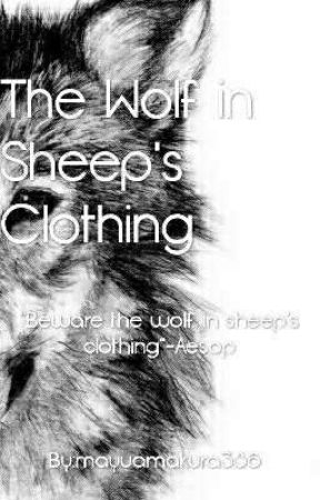 The Wolf in Sheep's Clothing  by mayuamakura386