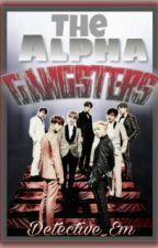The Alpha Gangster's by Detective_Em