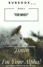 Jimin, I'm Your Alpha! by Sunbook__