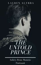 The untold PRINCE [ON HOLD] by LaurenAlyrra