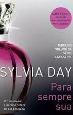 PARA SEMPRE SUA - SYLVIA DAY by MarinaTrinca
