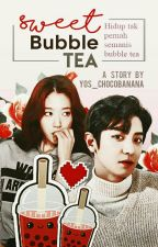 Sweet Bubble Tea|| PSH X PCY X KTH√ by Yos_chocobanana