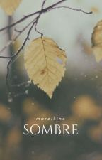 Sombre by marzikins
