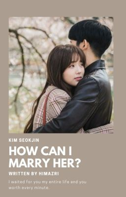 「How can i marry her? 」SJ