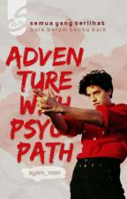 Adventure With Psyco.[revision] by ayam_man