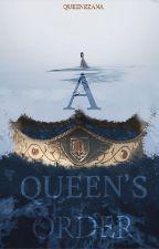 A Queen's Order by QueenEzana
