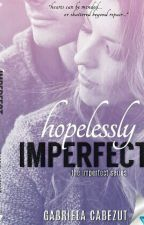 Hopelessly Imperfect by gabycabezut