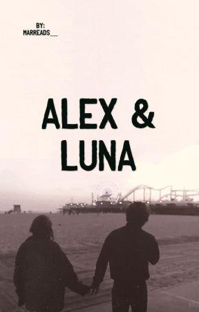 Alex & Luna  by marreads__