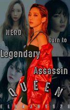 NERD Turn To Legendary Assassin QUEEN (On-going) by Ellajoy928