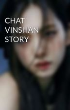 CHAT VINSHAN STORY  by anisa_gmw
