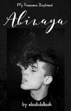 Abinaya, My Possessive Boyfriend - END (Completed) by elaabdullaah