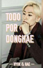 Todo Por DongHae [HyukHae] [Adaptación] by Hyuk_Hae