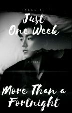 Just A Week More Than A Fortnight. by -Kellie--