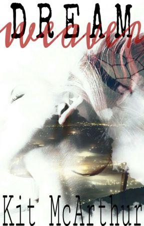 Dream Weaver by KitMcArthur