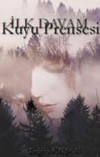 İlk Davam: Kuyu Prensesi by Kalbedair