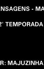 MENSAGENS - MAJO - 2° TEMPORADA by Majuzinha10