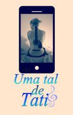 Uma Tal de Tati by SemAmor