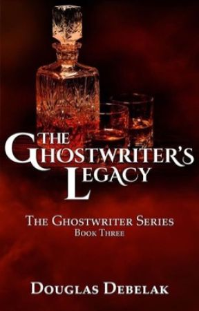 The Ghostwriter's Legacy by DouglasDebelakAuthor