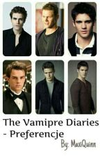 The Vampire Diaries [+TO]~ Preferencje  by MaxiQuinn