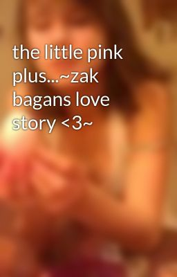 the little pink plus...~zak bagans love story <3~