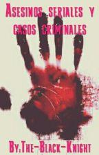 Asesinos Seriales y Casos Criminales by The-Black-Knight