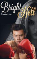 Bright Hell by wortgetreu
