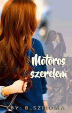 Motoros szerelem /Befejezett/ by B_Sziroma