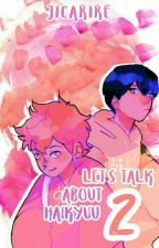 let's talk about haikyuu 2 by JicariAre