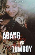 ABANG PLAYBOY VS AKAK TOMBOY by FarLis_WaNa