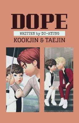 dope || taejin ft. kookjin (H)