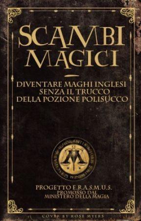 Scambi Magici - Diventare maghi inglesi senza il trucco della pozione Polisucco by HPItalianCommunity