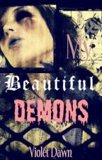 My Beautiful Demons by Shattered_Violet