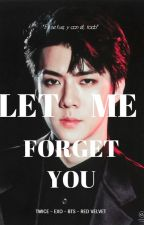 LET ME FORGET YOU [Sehun x Tzuyu x Yixing] by Stphntx