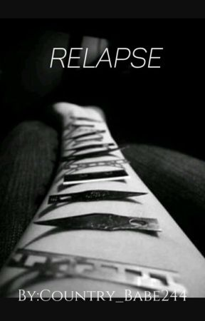 Relapse by Country_Babe244