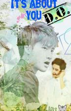 It's About You, D.O. ( EXO Do Kyungsoo fanfic) by BulletproofWolf88