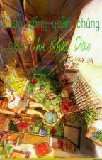 Cuộc sống quần chúng của Chu Khúc Dao by thoaigiaihy