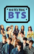 Protecting BTS|| Gfriend×BTS (COMPLETED) by PizzaCrustLovers