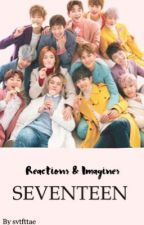Réactions & Imagines SEVENTEEN by svtfttae