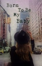 Born To Be My Baby  by M-Lafayette