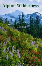 Alpine Wilderness by joy_reid