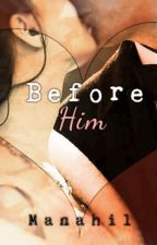 Before Him by Crazymofo4evez