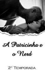 A Patricinha e o Nerd - 2 temporada by screamsomic
