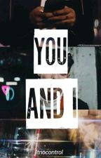 You And I |Louis Tomlinson y Tu| by Ltnocontrol