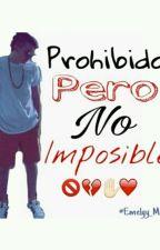 Prohibido Pero No Imposible •SC• by Emelyy_Mariee