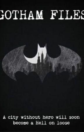 Gotham Files by midnightmaniac