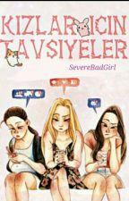 Kızlar için Tavsiyeler-2017- by SevereBadGirl
